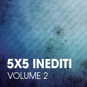 5X5inediti2-extra
